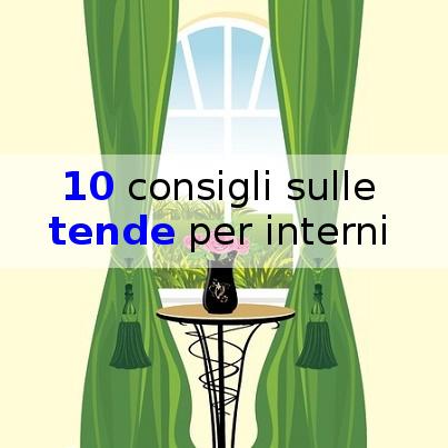10 consigli sulle tende per interni architettura a domicilio for Tende per finestre a soffitto